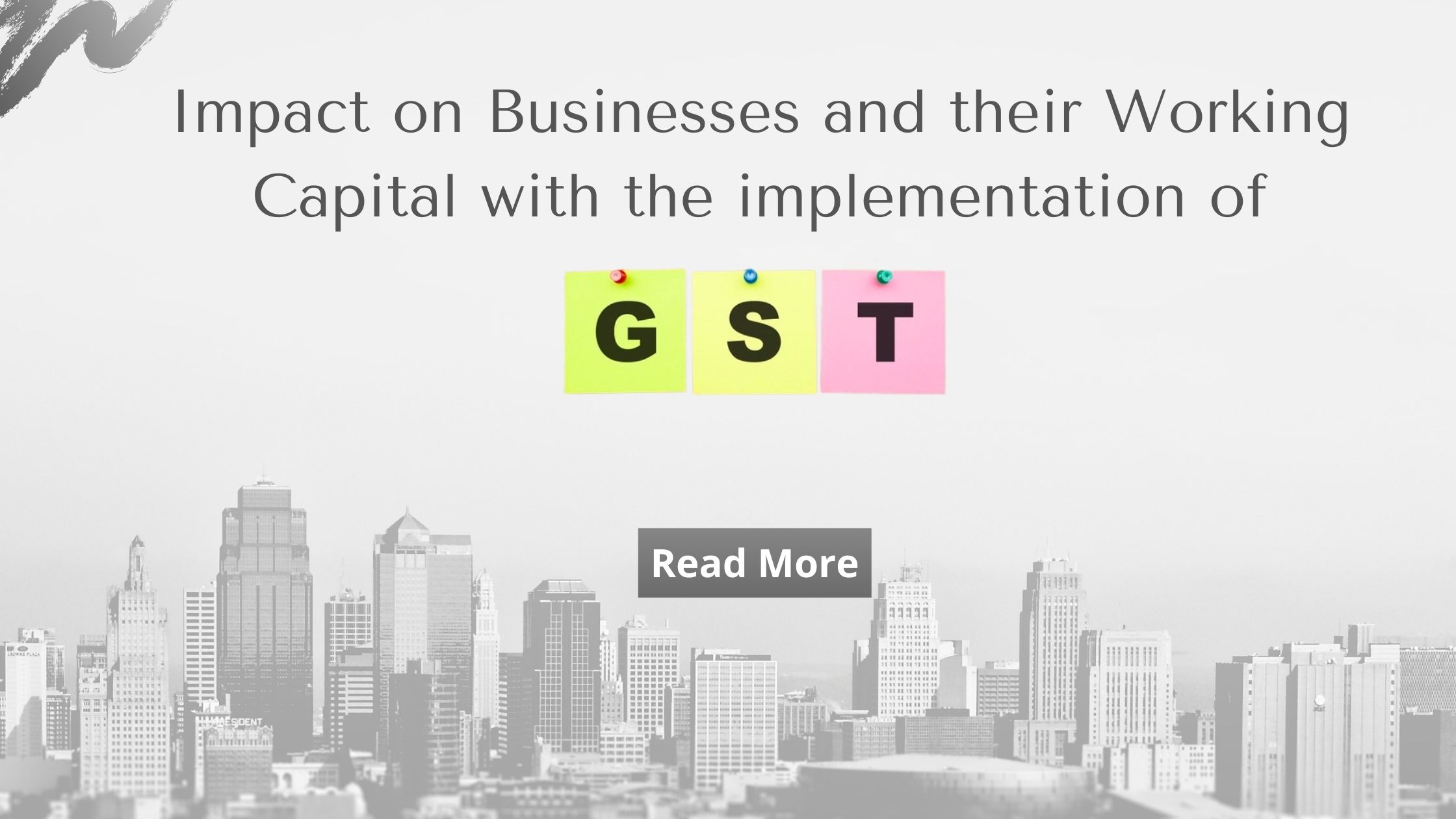 Impact on Businesses and their Working Capital with the implementation of GST