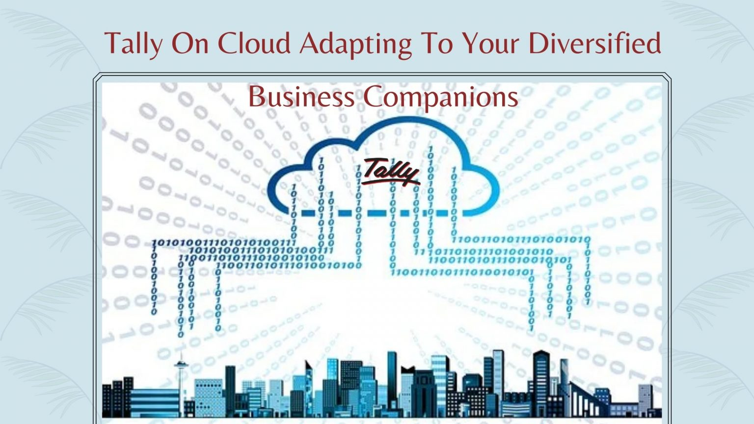 Tally On Cloud Adapting To Your Diversified Business Companions