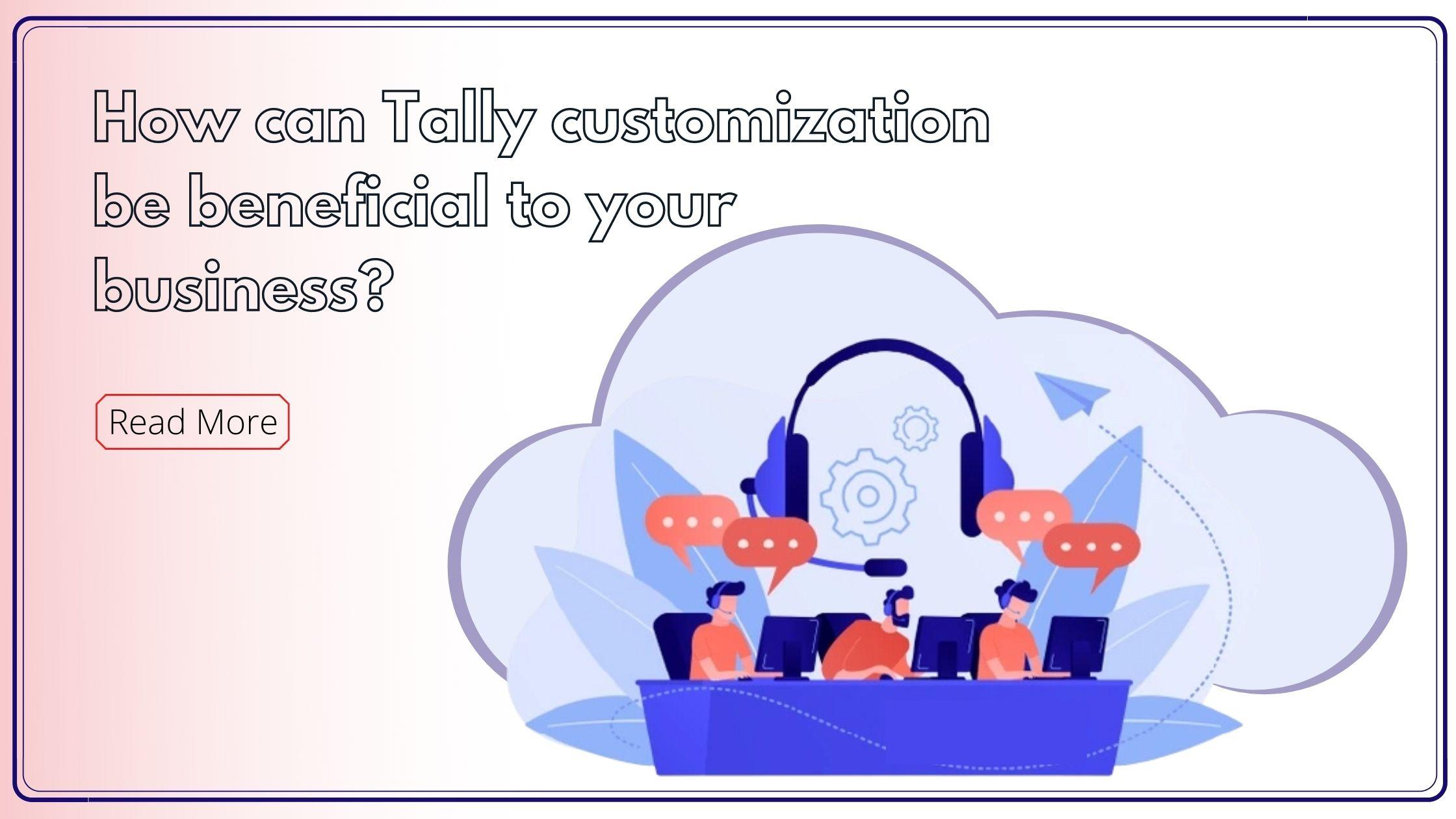 Tally customization be benefits