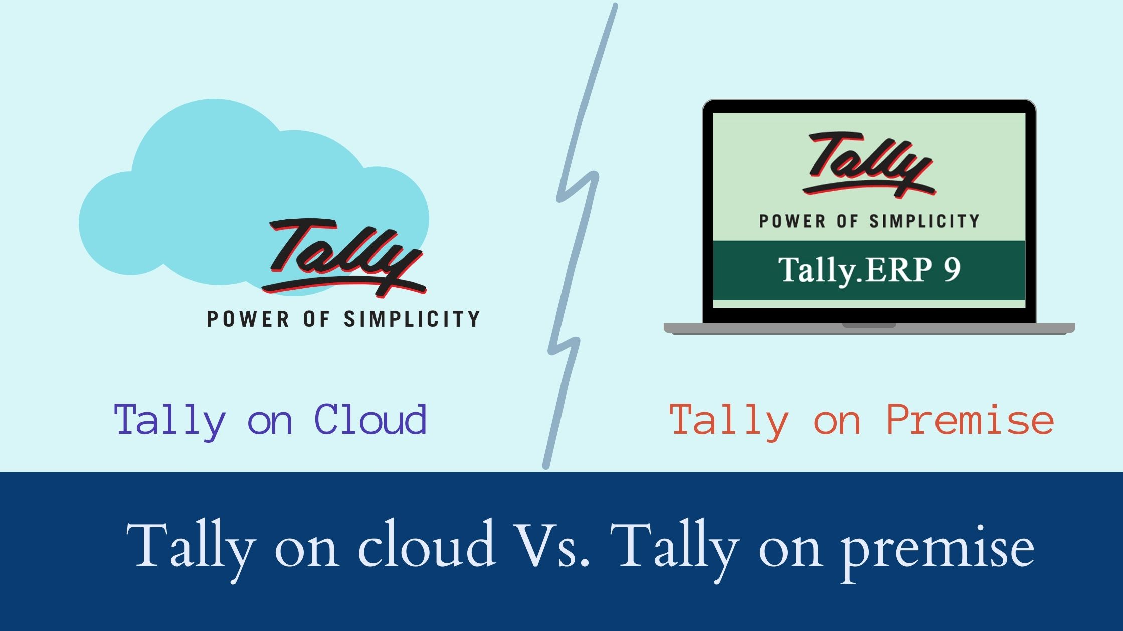 Tally on cloud and Tally on premise difference