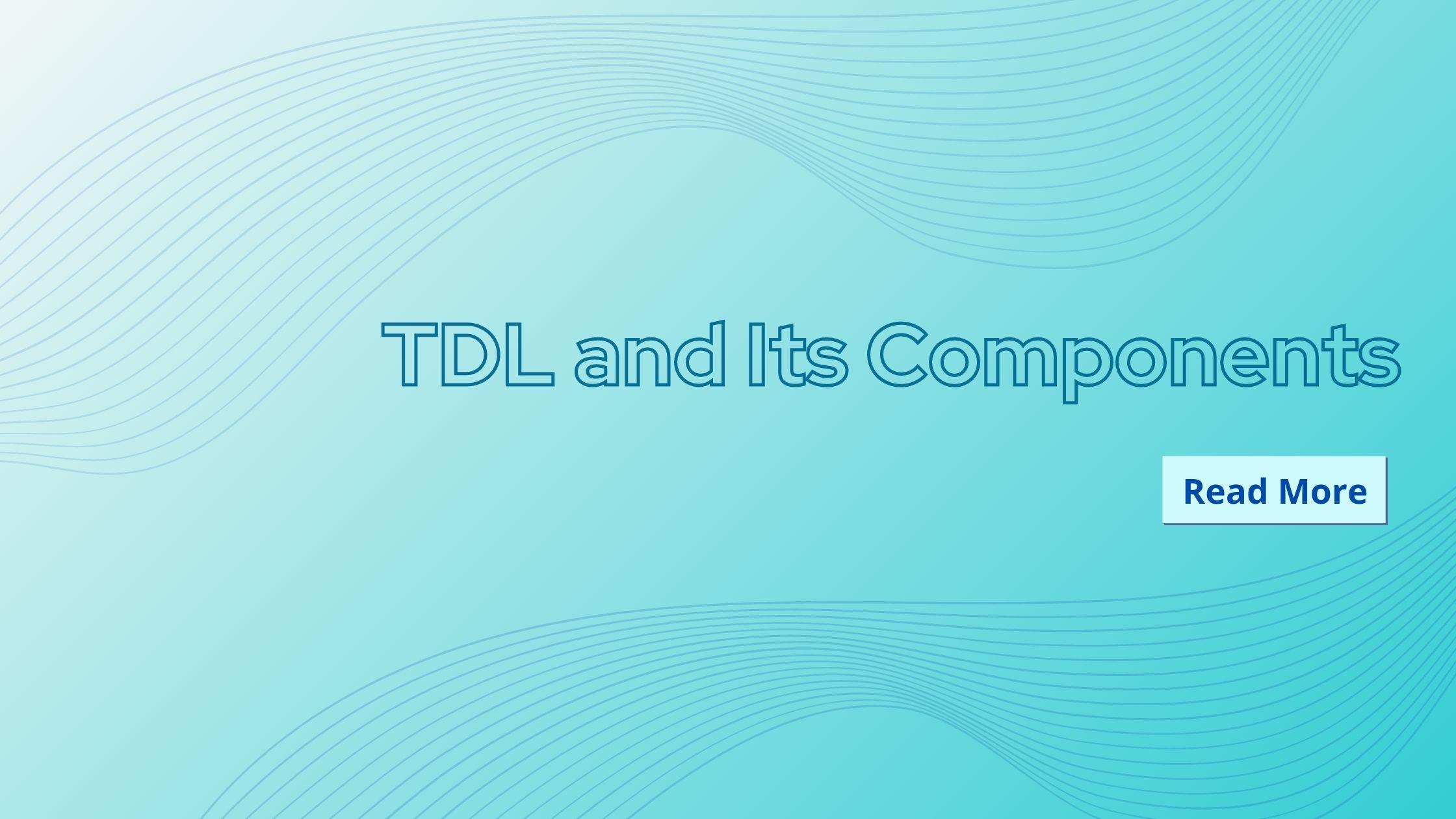 TDL components